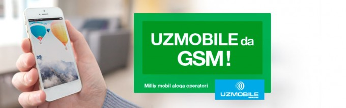 UzMobile GSM tarmog'i 10-apreldan ishga tushiriladi