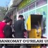 Toshkentda bankomat o'g'rilari ushlandi (video)